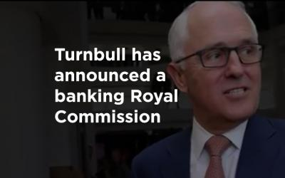 Finance sector Royal Commission finally called!